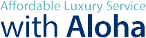 Affordable Luxury Service with Aloha